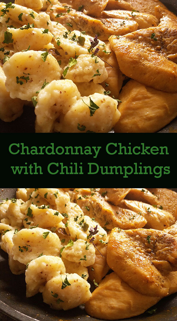 Chardonnay Chicken with Chili Dumplings: wine bathed chicken breasts with spicy noodles from scratch.