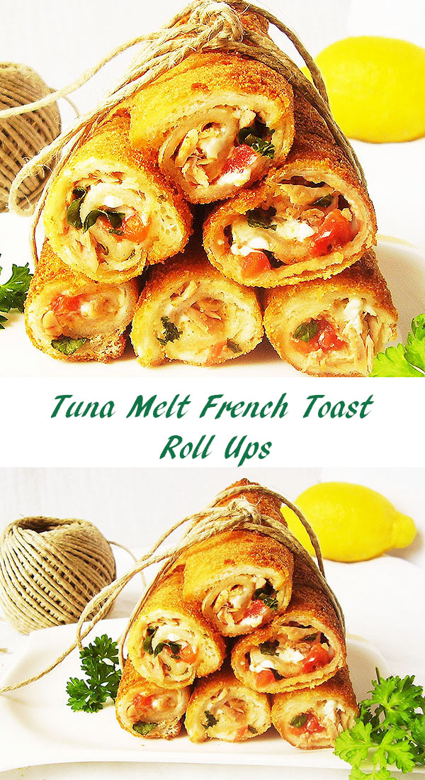 Tuna Melt French Toast Roll Ups: new way to enjoy tuna melt.