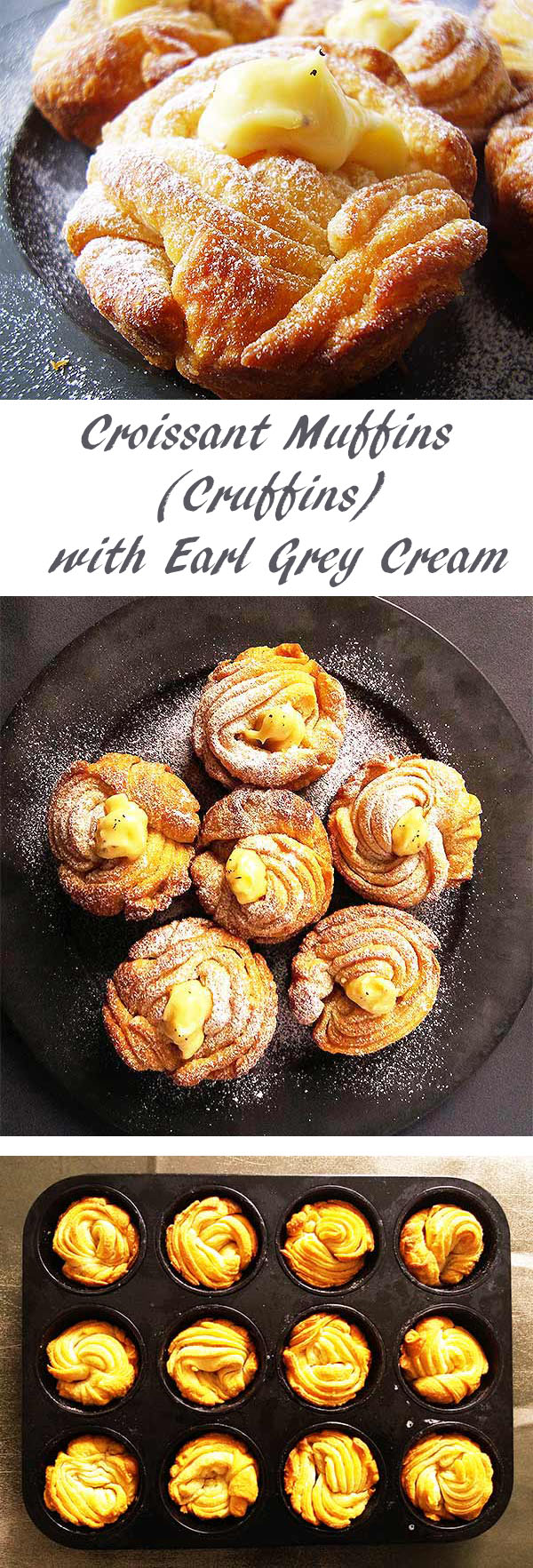 Croissant Muffins (Cruffins) with Earl Grey Cream : Successful project of Muffin shaped Croissants with a hint of Earl Grey.