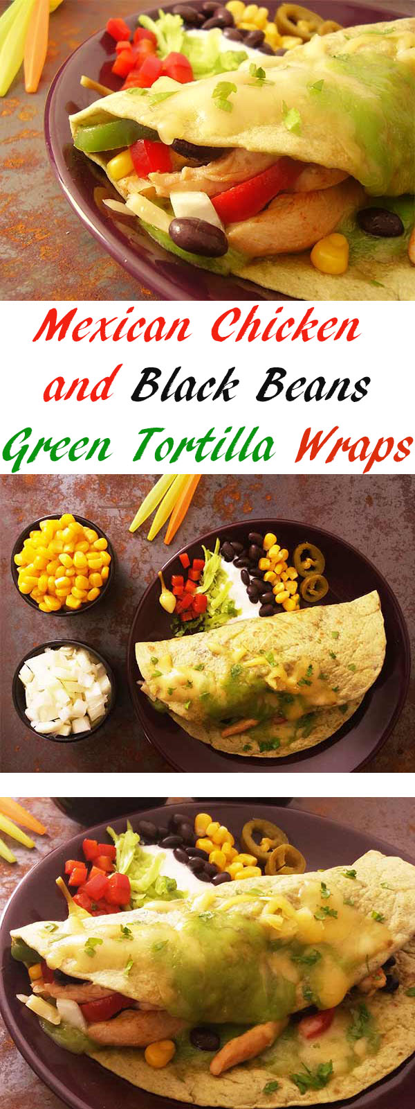 Mexican Chicken and Black Beans Green Tortilla Wraps : Cinco de Mayo delish made under 20 minutes.