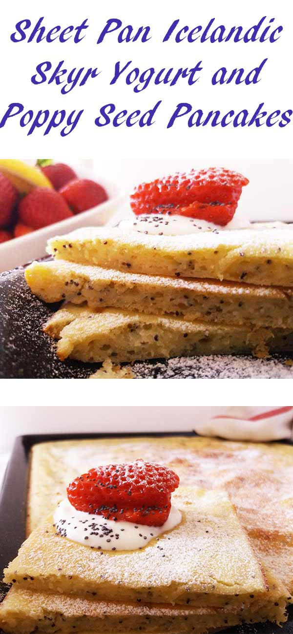 Sheet Pan Icelandic Skyr Yogurt and Poppy Seed Pancakes: perfect breakfast for your busy days ! Healthy too !