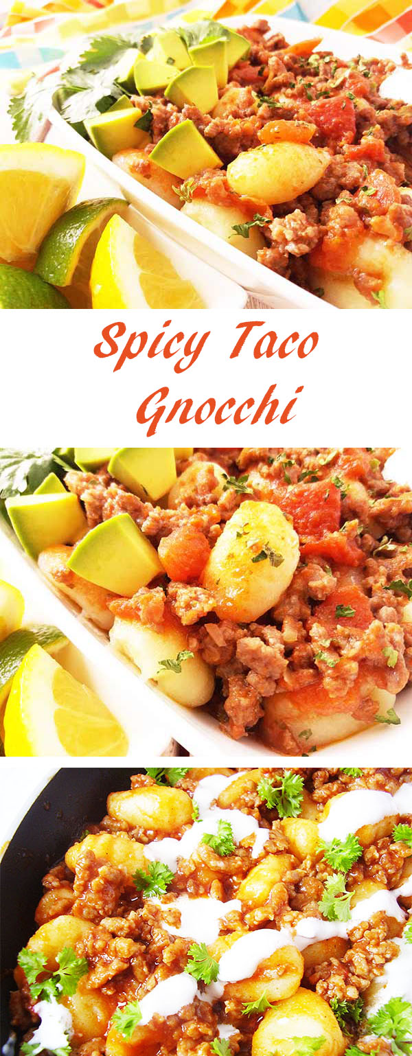 Spicy Taco Gnocchi : perfect combination of two beautiful passionate cuisines.