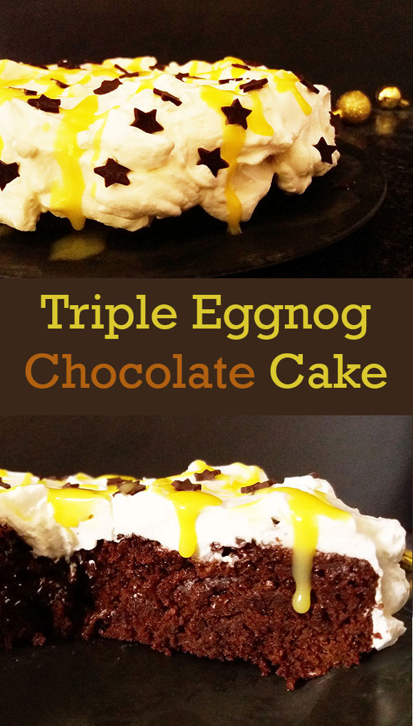 Triple Eggnog Chocolate Cake : beautiful and full of flavours !