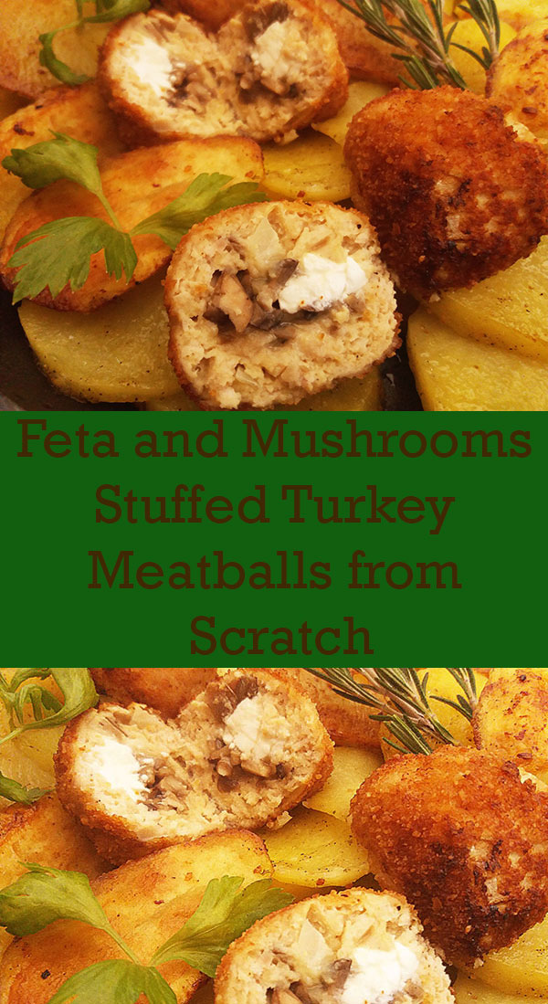 Feta and Mushrooms Stuffed Turkey Meatballs from Scratch : juicy and full of flavours !