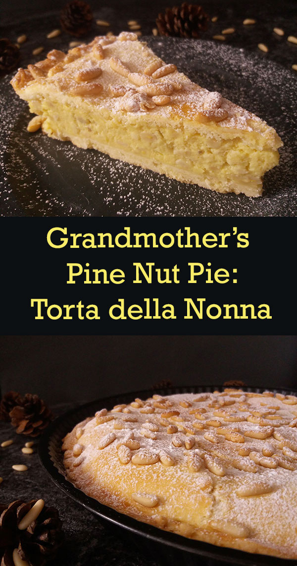 Grandmother's Pine Nut Pie : Torta della Nonna con Pignoli.
