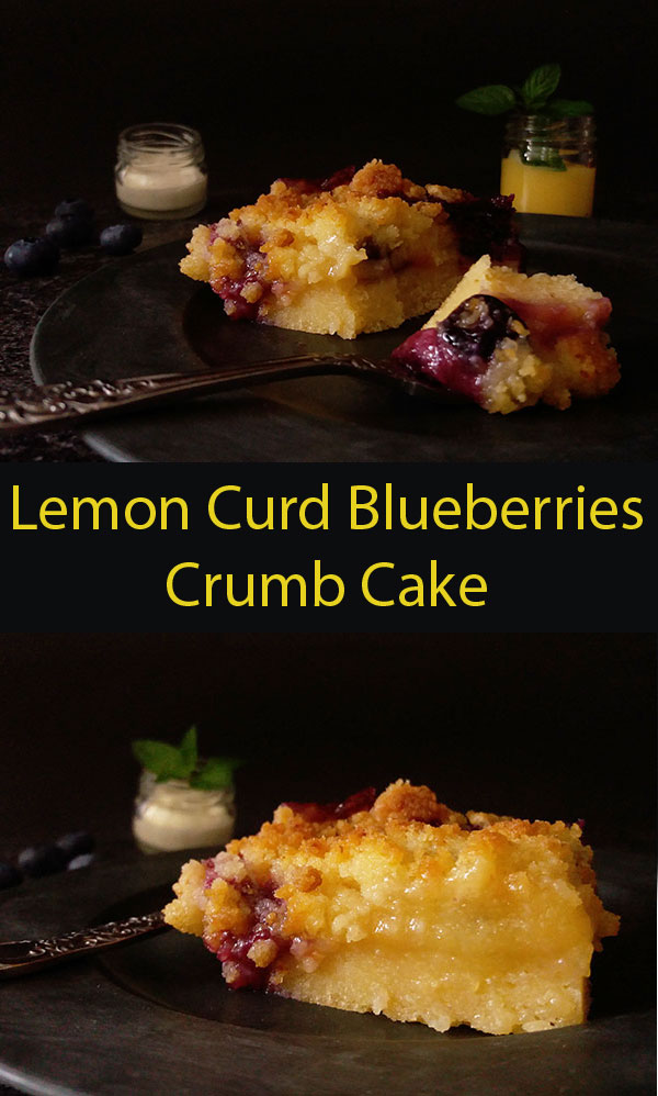 Lemon Curd Blueberries Crumb Cake : tasty lemony cake with fresh blueberries, covered with lemon curd and topped with crumbs makes absolutely beautiful dessert everybody enjoys !