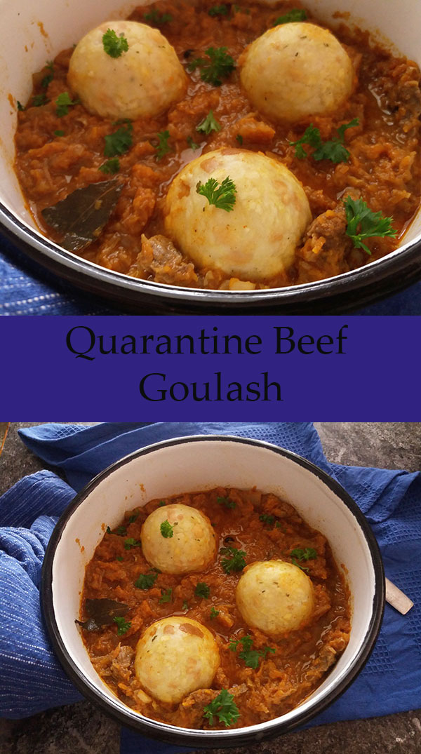 Quarantine Beef Goulash : perfect comforting food made during our quarantine days. Perfect example of how frugal, homemade dish using leftovers is the best !