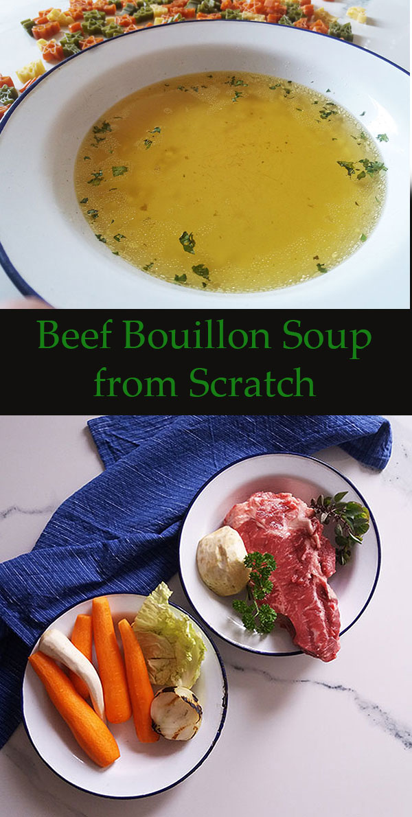 Beef Bouillon Soup from Scratch : simple and full of flavours; once you make it, it becomes a kitchen staple !