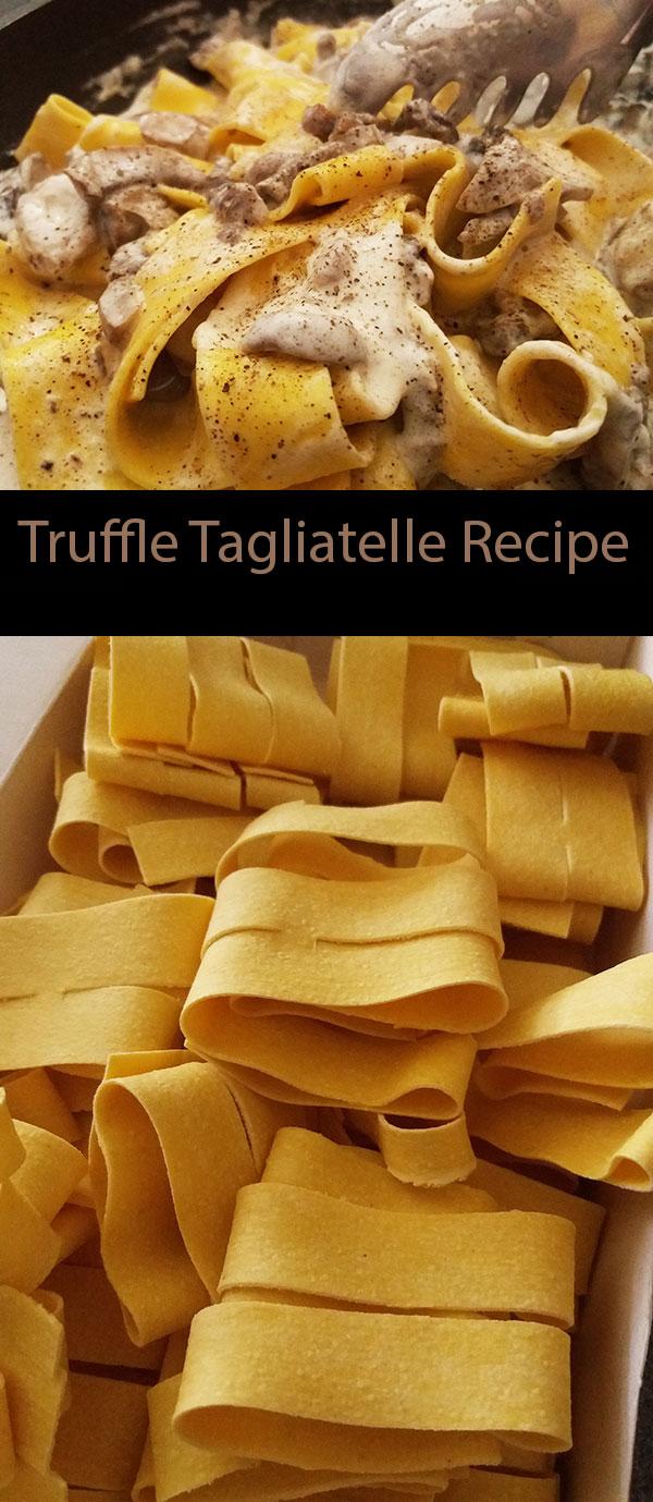 Truffle Tagliatelle Recipe : Tagliatelle al Tartufo: superb, unique and earthy flavours of black truffles made simple way with pasta; eccellente !